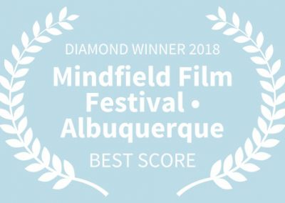 DIAMOND WINNER 2018, Mindfield Film Festival Albuquerque, BEST SCORE WB